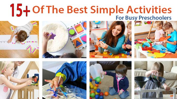 15+ Of The Best Simple Activities For Busy Preschoolers