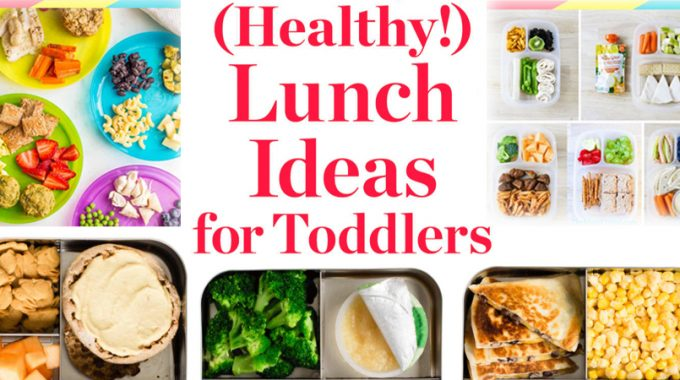 10 Super-Easy, Healthy Lunch Ideas For Toddlers & Preschoolers