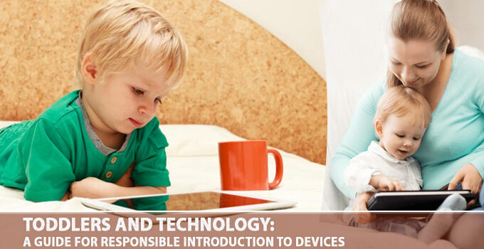 Toddlers And Technology - A Guide For Responsible Introduction To Devices