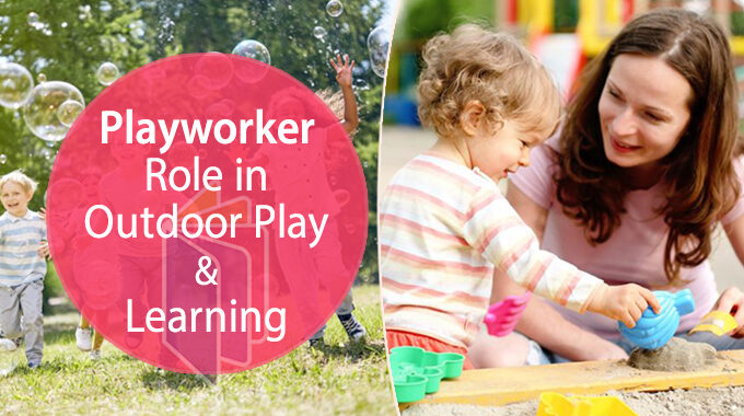 Playworker Role In Outdoor Play & Learning - Featured