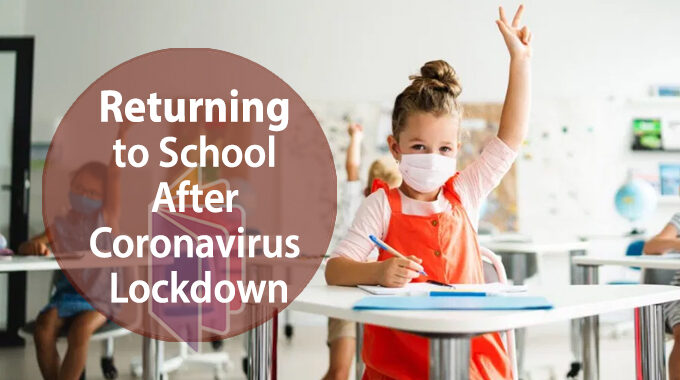Returning To School After Coronavirus Lockdown