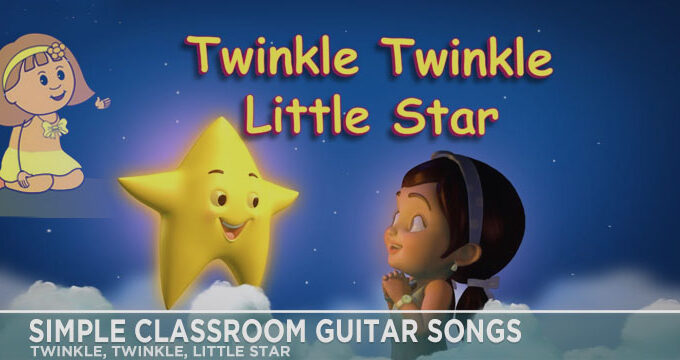 Simple Classroom Guitar Songs - Twinkle, Twinkle, Little Star