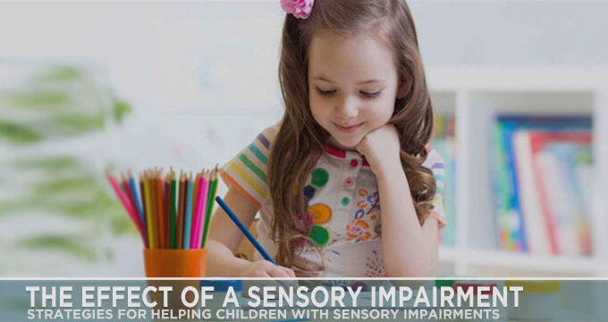 The Effect Of A Sensory Impairment