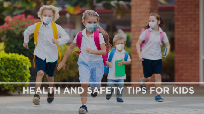 Health And Safety Tips For Kids